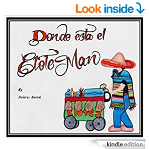 Amazon.com: Donde Esta el Elote Man eBook: Dolores Bernal: Kindle