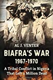 img - for Biafra's War 1967-1970: A Tribal Conflict in Nigeria That Left a Million Dead book / textbook / text book