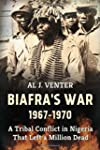 Biafra's War 1967-1970: A Tribal Conf...