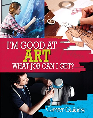 I'm Good At: Art What Job Can I Get?