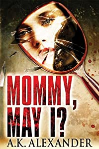 Mommy, May I? by A. K. Alexander ebook deal