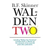 Walden Two (Hackett Classics) ~ B. F. Skinner