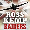 Raiders: World War Two True Stories (       UNABRIDGED) by Ross Kemp Narrated by Mark Meadows