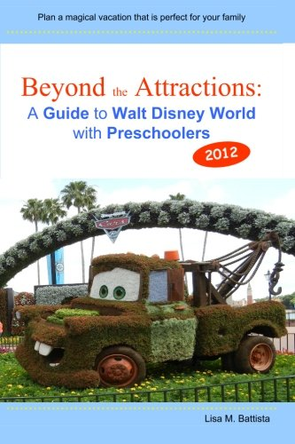 Beyond the Attractions: A Guide to Walt Disney World with Preschoolers (2012) PDF