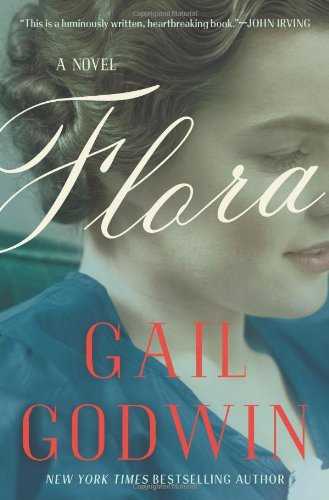Flora A Novel Gail Godwin