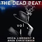 The Dead Beat, Volume 1 | Aron Christensen,Erica Lindquist