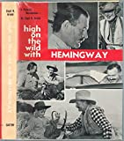 img - for High on the Wild with Hemingway, A Pictorial Recollection book / textbook / text book