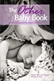 The Other Baby Book: A Natural Approach to Babys First Year