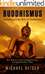 Buddhismus: Einführung in die Welt de...