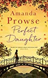 Perfect Daughter: The Perfect Summer Read (No Greater Courage) (kindle edition)