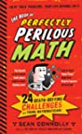 The Book of Perfectly Perilous Math:...