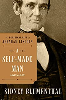 Book Cover: The Political Life of Abraham Lincoln A Self-made Man, 1809 - 1854.