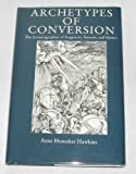 Archetypes of Conversion The Autobiographies of Augustine, Bunyan, and Merton