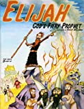 img - for Elijah: God's Fiery Prophet book / textbook / text book
