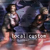 Local Custom: The Liaden Universe, Book 1 | [Sharon Lee, Steve Miller]