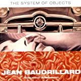 The System Of Objects (Latin American & Iberian studies series) (1859849431) by Baudrillard, Jean