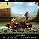 The Wind in the Willows Audiobook by Kenneth Grahame Narrated by Elaine Wise
