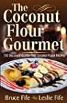 The Coconut Flour Gourmet: 150 Delici...