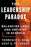 img - for The Leadership Paradox: Balancing Logic and Artistry in Schools by Terrence E. Deal (2000-09-01) book / textbook / text book