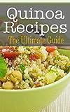 Quinoa Recipes: The Ultimate Guide