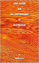 Jane Austen And The True Romance Of Distributism