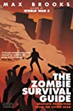 Max Brooks The Zombie Survival Guide: Complete Protection from the Living Dead