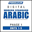 Arabic (Modern Standard) Phase 1, Unit 01-05: Learn to Speak and Understand Modern Standard Arabic with Pimsleur Language Programs  by Pimsleur