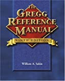 The Gregg Reference Manual (Gregg Reference Manual, 9th Ed)