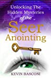 img - for Unlocking the Hidden Mysteries of the Seer Anointing book / textbook / text book