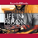 Life in Prison Audiobook by Stanley Tookie Williams Narrated by Ty Jones