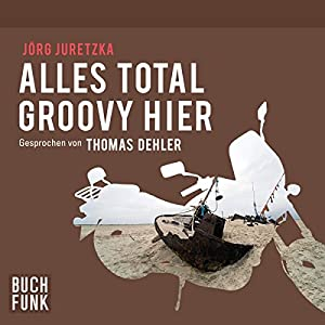 Alles total groovy hier Hörbuch