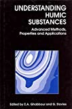 img - for Understanding Humic Substances : Advanced Methods, Properties and Applications(Hardback) - 1999 Edition book / textbook / text book