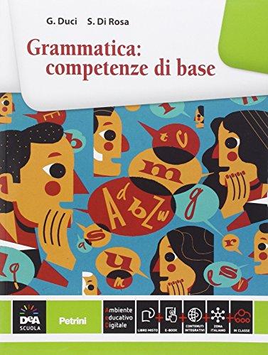 Grammatica: competenze di base. Con e-book. Con espansione online. Per le Scuole superiori
