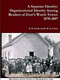 A Separate Identity: Organizational Identity Among Readers of Zion's Watch Tower: 1870-1887