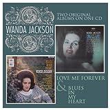 echange, troc Wanda Jackson - Love Me Forever / Blues in My