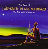 The Star and Wiseman: The Best of Ladysmith Black Mambazo Ladysmith Black Mambazo