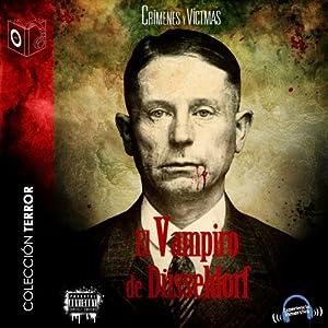 El vampiro de Düsseldorf [The Vampire of Dusseldorf] Hörbuch