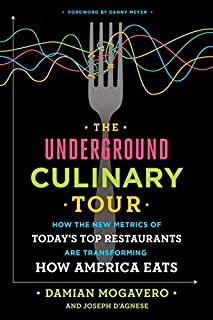Book Cover: The Underground Culinary Tour: How the New Metrics of Today's Top Restaurants Are Transforming How America Eats