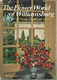 img - for The Flower World of Williamsburg. book / textbook / text book