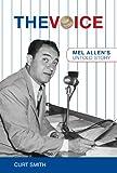 The Voice: Mel Allens Untold Story