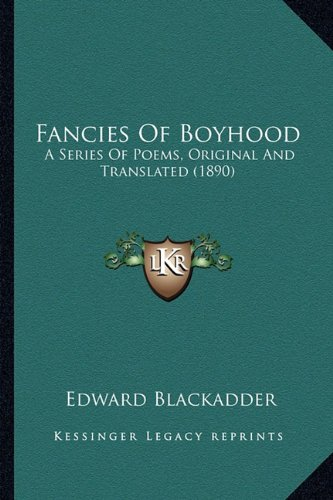 Fancies of Boyhood: A Series of Poems, Original and Translated (1890)