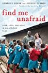 Find Me Unafraid: Love, Loss, and Hop...