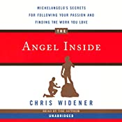 The Angel Inside: Michelangelo's Secrets for Following Your Passion and Finding Work You Love | [Chris Widener]