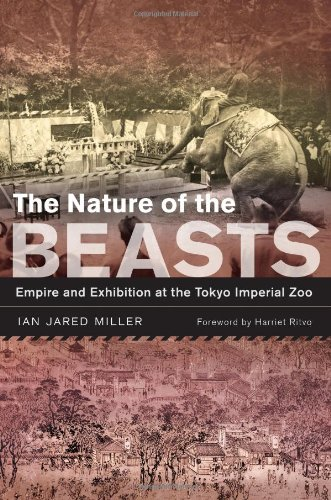 Image of The Nature of the Beasts: Empire and Exhibition at the Tokyo Imperial Zoo (Asia: Local Studies / Global Themes)