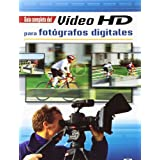 Guía completa del video HD para fotógrafos digitales