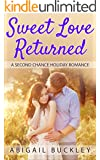 ROMANCE: Sweet Love Returned (Second Chance Clean Sweet Romance) (Inspirational Contemporary Vacation Short Stories)