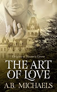 (FREE on 9/23) The Art Of Love: Origins Of Sinner's Grove by A.B. Michaels - http://eBooksHabit.com