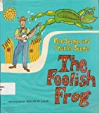 The Foolish Frog (0027814807) by Pete Seeger