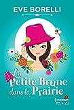La Petite Brune dans la Prairie (HQN)