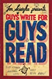 Guys Write for Guys Read: Boys&#39; Favorite Authors Write About Being Boys